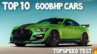 TOP10 – 600 BHP CARS🔥🔥 TOPSPEED BATTLE